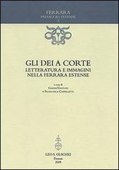 Gli dei a corte. Letteratura e immagini nella Ferrara estense