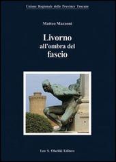 Livorno all'ombra del fascio