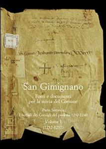 Libro San Gimignano. Fonti e documenti per la storia del Comune. Vol. 2: I verbali dei Consigli di Podestà (1232-1240).