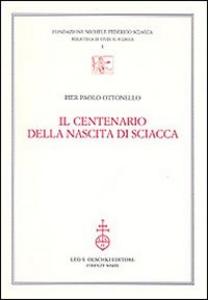 Libro Il centenario della nascita di Sciacca Pier Paolo Ottonello
