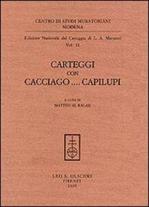 Foto Cover di Carteggi con Cacciago... Capilupi, Libro di Lodovico Antonio Muratori, edito da Olschki