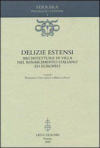 Libro Delizie estensi. Architetture di villa nel Rinascimento italiano ed europeo