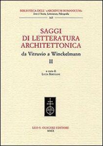 Libro Saggi di letteratura architettonica, da Vitruvio a Winckelmann. Vol. 2