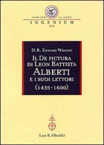 Foto Cover di Il «De pictura» di Leon Battista Alberti e i suoi lettori (1435-1600), Libro di D. R. Edward Wright, edito da Olschki