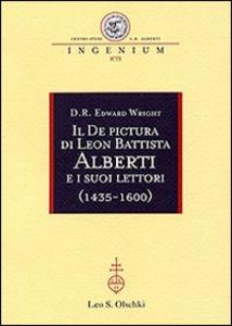 Libro Il «De pictura» di Leon Battista Alberti e i suoi lettori (1435-1600) D. R. Edward Wright