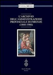L' archivio dell'amministrazione provinciale di Firenze (1860-1980)