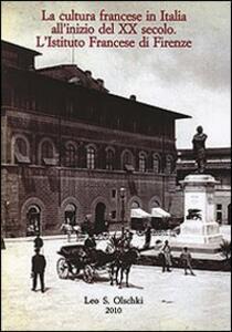 La cultura francese in Italia all'inizio del XX secolo. L'istituto francese di Firenze. Atti del Convegno per il centenario (1907-2007)
