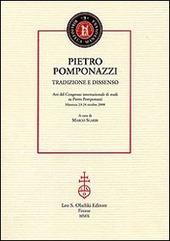 Pietro Pomponazzi. Tradizione e dissenso. Atti del Congresso internazionale di studi su Pietro Pomponazzi (Mantova, 23-24 ottobre 2008)