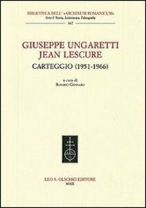 Foto Cover di Giuseppe Ungaretti - Jean Lescure. Carteggio (1951-1966), Libro di  edito da Olschki