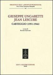 Giuseppe Ungaretti - Jean Lescure. Carteggio (1951-1966)