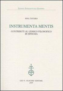 Libro Instrumenta mentis. Contributi al lessico filosofico di Spinoza Pina Totaro