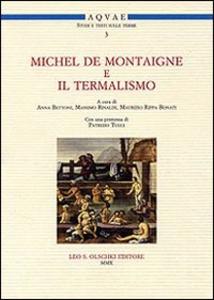 Libro Michel de Montaigne e il termalismo. Atti del Convegno internazionale (Battaglia Terme, 20-21 aprile 2007)