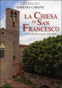 Libro Un secolo di restauri nel complesso monumentale della Chiesa di San Francesco. 1913-2003 Lorenza Carlini