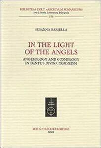 In the Light of the Angels. Angelology and Cosmology in Dante's «Divina Commedia»