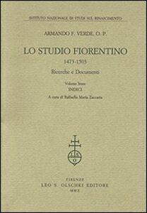 Libro Lo Studio fiorentino (1473-1503). Ricerche e documenti. Vol. 6: Indici. Armando F. Verde