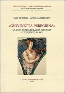 Libro «Giovinetta peregrina». La vera storia di Laura Peperara e Torquato Tasso. Con CD Audio Elio Durante , Anna Martellotti