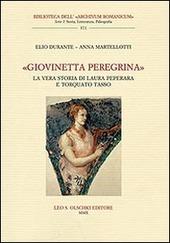 «Giovinetta peregrina». La vera storia di Laura Peperara e Torquato Tasso. Con CD Audio