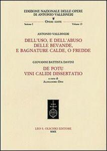 Libro Dell'uso, e dell'abuso delle bevande, e bagnature calde, o fredde-De potu vini calidi dissertatio Antonio Vallisneri , G. Battista Davini