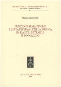 Libro Funzioni semantiche e metatestuali della musica in Dante, Petrarca e Boccaccio Marco Cerocchi