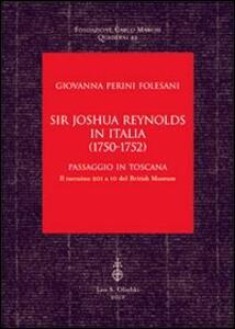Sir Joshua Reynolds in Italia (1750-1752). Passaggio in Toscana. Il taccuino 201 a 10 del British Museum