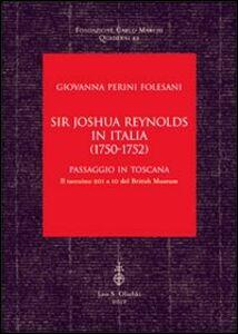Libro Sir Joshua Reynolds in Italia (1750-1752). Passaggio in Toscana. Il taccuino 201 a 10 del British Museum Giovanna Perini Folesani
