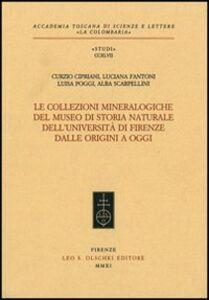 Foto Cover di Le collezioni mineralogiche del museo di storia naturale dell'Università di Firenze dalle origini a oggi, Libro di  edito da Olschki