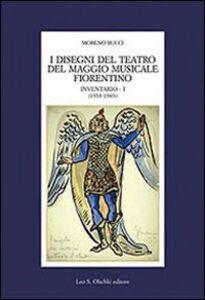Libro I disegni del Teatro del Maggio musicale fiorentino. Inventario. Vol. 1: 1933-1943. Moreno Bucci