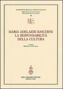 Libro Maria Adelaide Raschini: la responsabilità della cultura