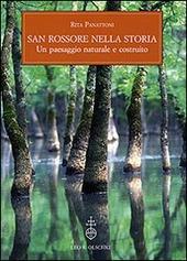 San Rossore nella storia. Un paesaggio naturale e costruito. Con un saggio sull'evoluzione del paesaggio vegetale