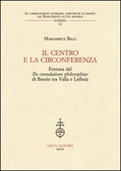IL centro e la circonferenza. Fortuna del De consolatione philosophiae di Boezio tra Valla e Leibniz
