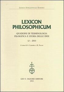 Lexicon philosophicum. Quaderni di terminologia filosofica e storia delle idee. Vol. 12