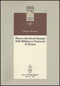 Libro Manoscritti ebraici liturgici della Biblioteca Nazionale di Torino. Identificazione, ricomposizione e studio dei ma hzorim sopravvissuti all'incendio del 1904 Chiara Pilocane