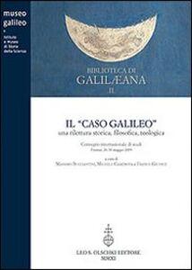 Libro Il caso Galileo. Una rilettura storica, filosofica, teologica. Atti del Convegno internazionale di studi (Firenze, 26-30 maggio). Con DVD