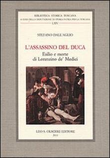 Lpgcsostenible.es L' assassino del Duca. Esilio e morte di Lorenzino de' Medici Image