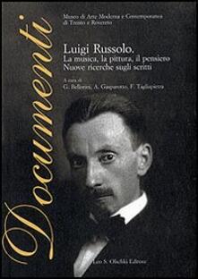 Secchiarapita.it Luigi Russolo. La musica, la pittura, il pensiero. Nuove ricerche sugli scritti Image