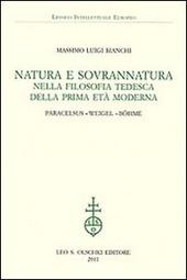 Natura e sovrannatura nella filosofia tedesca della prima età moderna. Paracelsus, Weigel, Böhme