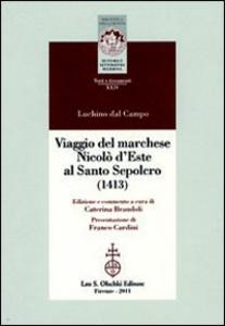Libro Viaggio del marchese Nicolò d'Este al Santo Sepolcro (1413) Luchino Dal Campo