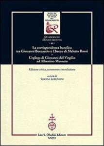 La corrispondenza bucolica tra Giovanni Boccaccio e Checco di Meletto Rossi. L'egloga di Giovanni del Virgilio ad Albertino Mussato. Ediz. critica