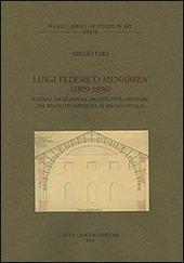 Luigi Federico Menabrea (1809-1896). Scienza, ingegneria e architettura militare dal Regno di Sardegna al Regno d'Italia