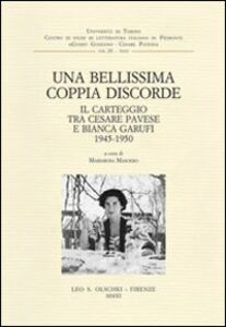 Libro Una bellissima coppia discorde. Il carteggio tra Cesare Pavese e Bianca Garufi (1945-1950)