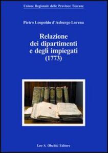 Libro Pietro Leopoldo d'Asburgo Lorena. Relazioni dei dipartimenti e degli impiegati (1773)