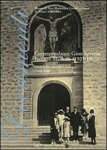 Correspondance Gino Severini-Jaques Maritain (1923-1966). Ediz. critica. Ediz. italiana