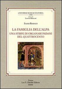 Libro La famiglia Dell'Alpa. Una stirpe di organari padani del Quattrocento Rodolfo Sauro