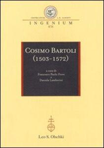 Libro Cosimo Bartoli (1503-1572). Atti del Convegno internazionale (Mantova, 18-19 novembre; Firenze, 20 novembre 2009)