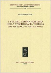 Libro L' età del Vespro siciliano nella storiografia tedesca (dal XIX secolo ai nostri giorni) Marco Leonardi