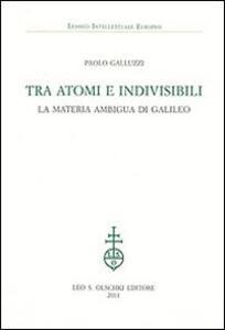 Tra atomi e invisibili. La materia ambigua di Galileo