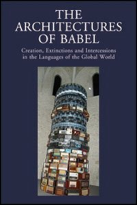Libro The architectures of Babel creation, extinctions and intercessions in the languages of the Global World