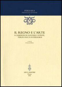 Foto Cover di Il regno e l'arte. I Camerini di Alfonso I d'Este, terzo duca di Ferrara, Libro di  edito da Olschki
