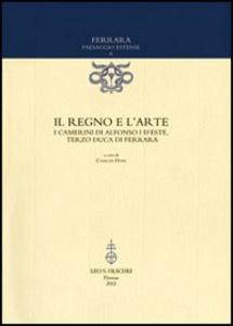 Libro Il regno e l'arte. I Camerini di Alfonso I d'Este, terzo duca di Ferrara