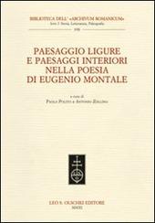 Paesaggio ligure e paesaggi interiori nella poesia di Eugenio Montale. Atti del Convegno internazionale (Monterosso, 11-13 dicembre 2009)